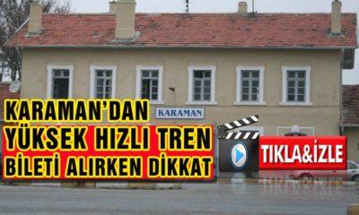Karaman'da Tren Bileti Alırken Dikkat