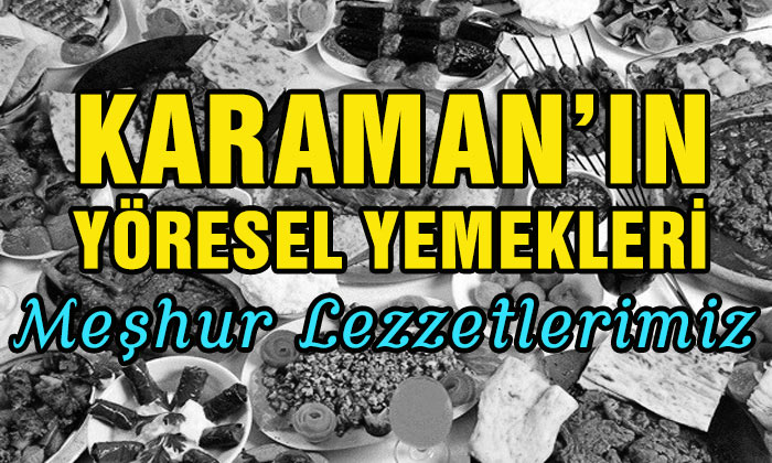 Karaman'ın Hangi Yemekleri Meşhur?