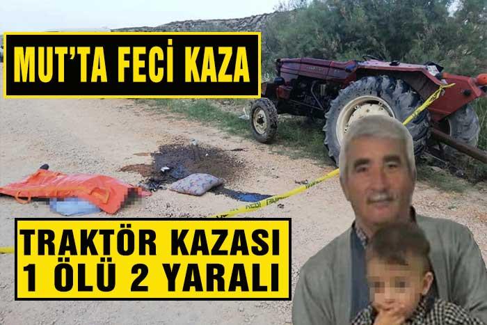 Feci Traktör Kazası! 1 Ölü 2 Yaralı