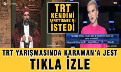 TRT Karaman'a Jest Yaptı! Affettirmek İçin mi?