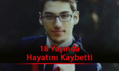 18 Yaşında Hayatını Kaybetti