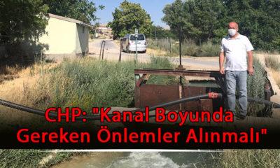 """CHP: """"Kanal Boyunda Gereken Önlemler Alınmalı"""""""