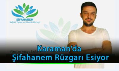 Karaman'da Şifahanem Rüzgarı Esiyor
