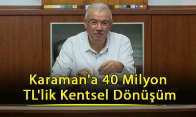 Karaman'a 40 Milyon TL'lik Kentsel Dönüşüm