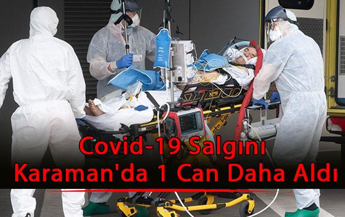 Karamanda koronavirüs can aldı