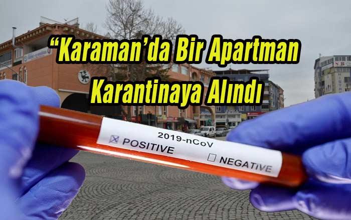 Karaman'da Apartman Karantinaya Alındı
