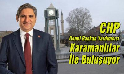CHP Genel Başkan Yardımcısı Karamanlılar İle Buluşuyor