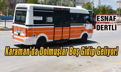 Karaman'da Dolmuşlar Boş Gidip Geliyor! Esnaf Dertli