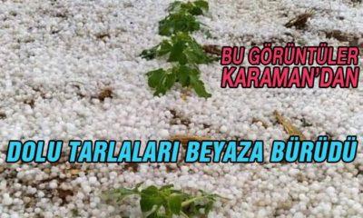 Karaman'da Dolu Tarlaları Beyaza Bürüdü