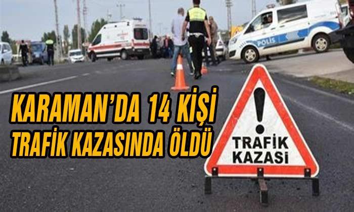 Karaman'da 14 Kişi Trafik Kazasında Öldü!