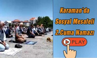 Karaman'da Sosyal Mesafeli 2. Cuma Namazı Kılındı