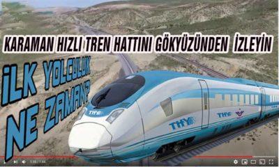 Karaman Hızlı Tren Hattını Gökyüzünden İzleyin