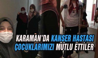 Karaman'da Kanser Hastası Çocuklarımızı Mutlu Ettiler