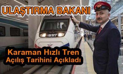 Ulaştırma Bakanı Karaman Hızlı Tren Açılış Tarihini Açıkladı