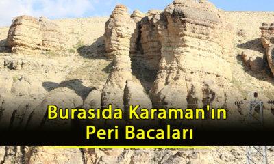 Burasıda Karaman'ın Peri Bacaları