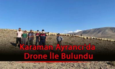 Karaman Ayrancı'da Drone İle Bulundu