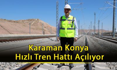 Karaman Konya Hızlı Tren Hattı Açılıyor