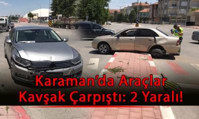 Karaman'da Otomobiller Kavşakta Çarpıştı: 2 Yaralı