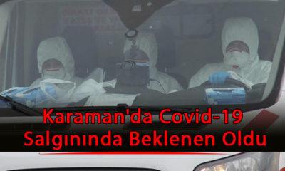 Karaman'da Covid-19 Salgınında Beklenen Oldu