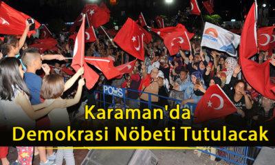 Karaman'da Demokrasi Nöbeti Tutulacak