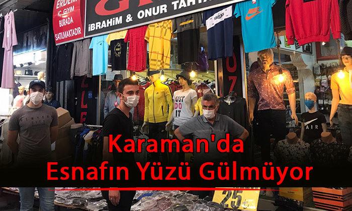 Karaman'da Esnafın Yüzü Gülmüyor