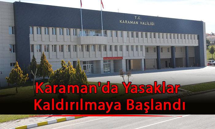 Karaman'da Yasaklar Kaldırılmaya Başlandı