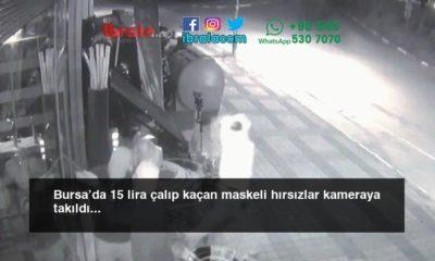 Bursa'da 15 lira çalıp kaçan maskeli hırsızlar kameraya takıldı