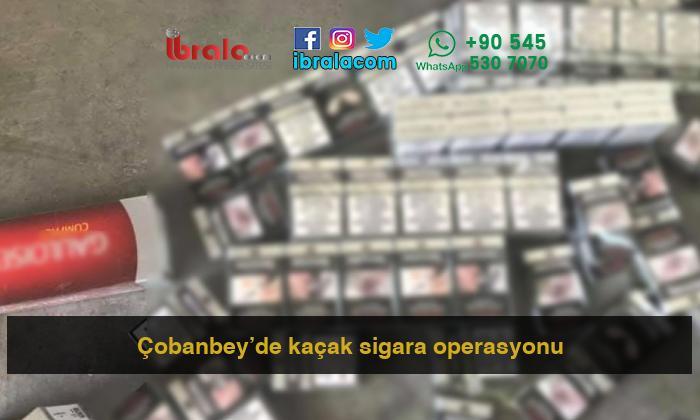 Çobanbey'de kaçak sigara operasyonu