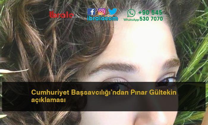 Cumhuriyet Başsavcılığı'ndan Pınar Gültekin açıklaması