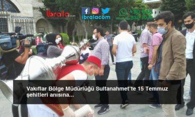 Vakıflar Bölge Müdürlüğü Sultanahmet'te 15 Temmuz şehitleri anısına halka şerbet dağıttı