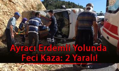 Ayracı Erdemli yolunda Feci Kaza: 2 Yaralı!