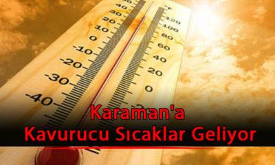 Karaman'da Sıcaklıklar Kavuracak! İşte Hava Durumu