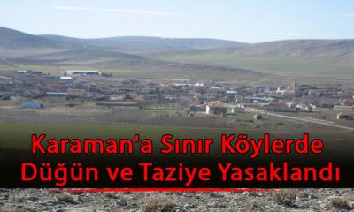 Karaman'a Sınır Köylerde Düğün ve Taziye Yasaklandı