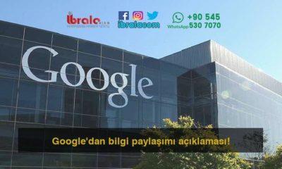 Google'dan bilgi paylaşımı açıklaması!
