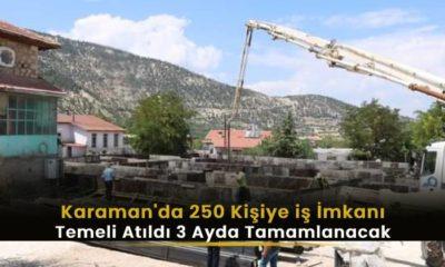 Karaman'da 250 kişiye iş imkanı