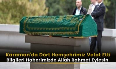 Karamanda dört hemşehrimiz vefat etti