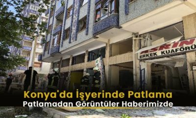 Konya'da İşyerinde Patlama