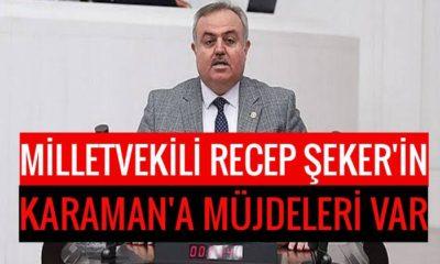 Milletvekili Şeker'in Karaman'a müjdesi var
