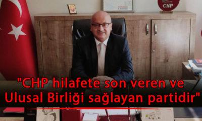 """""""CHP hilafete son veren ve Ulusal Birliği sağlayan partidir"""""""