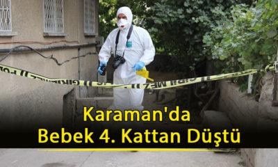 Karaman'da Bebek 4. Kattan Düştü