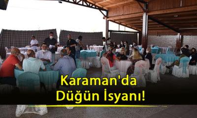 Karaman'da Düğün İsyanı!