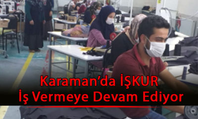 Karaman'da İŞKUR İş Vermeye Devam Ediyor