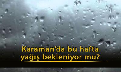 Karaman'a Yağmur Geliyor Mu?