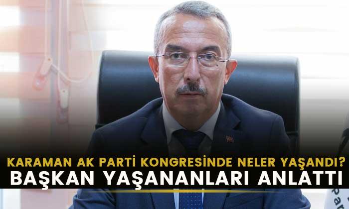 Karaman AK Parti kongresinde neler yaşandı?