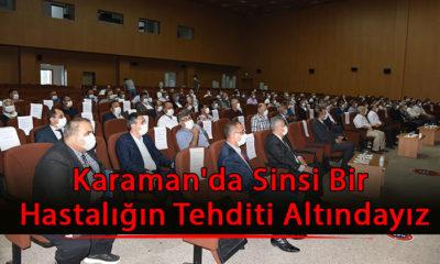 Karaman'da Sinsi Bir Hastalığın Tehditi Altındayız