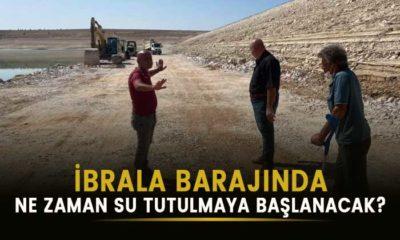 İbrala Barajı ne zaman su tutmaya başlayacak?