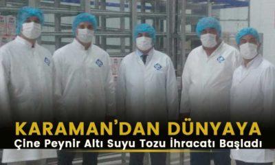 Karaman'dan Dünyaya Çine Peynir Altı Suyu Tozu İhracatı Başladı