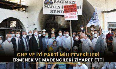 CHP ve İYİ Parti Milletvekilleri grevdeki madencileri ziyaret etti