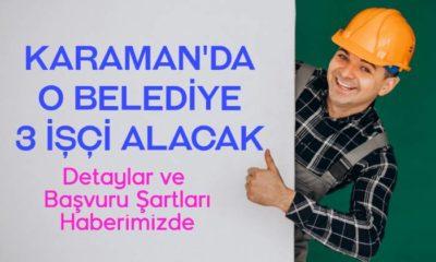 Karaman'da O Belediye 3 işçi alacak
