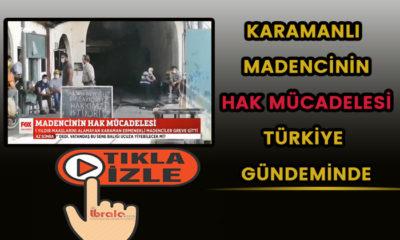 Karamanlı madencilerin hak mücadelesi Türkiye gündeminde